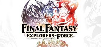 Final Fantasy Explorers Force เกมมือถือไฟนอลที่จะรองรับคนเล่นถึง 5 คน จะปล่อยปีนี้